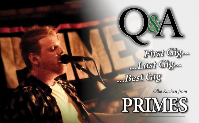 PRIMES' Ollie Kitchen: First Gig, Last Gig, Best Gig